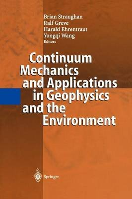 Continuum Mechanics and Applications in Geophysics and the Environment (Paperback, Softcover reprint of hardcover 1st ed....