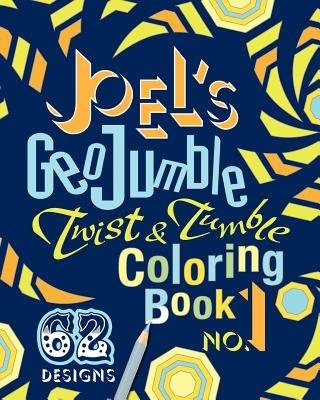 Joel's Geojumble Twist & Tumble Coloring Book, No.1 (Paperback): Joel David Waldrep