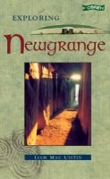 Exploring Newgrange (Hardcover, illustrated edition): Liam Mac Uistin