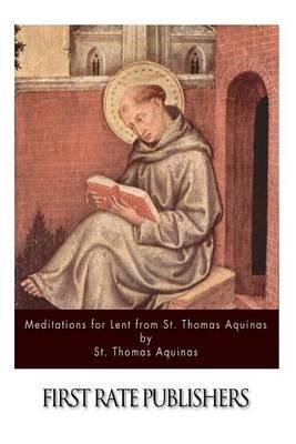 Meditations for Lent from St. Thomas Aquinas (Paperback): St Thomas Aquinas
