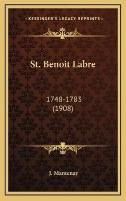 St. Benoit Labre - 1748-1783 (1908) (French, Hardcover): J. Mantenay