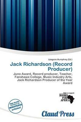 Jack Richardson (Record Producer) (Paperback): L. Egaire Humphrey