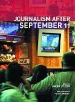 Journalism After September 11 (Paperback): Barbie Zelizer, Stuart Allan