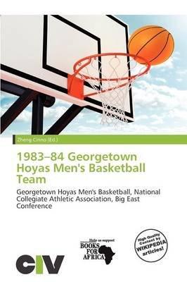 1983 84 Georgetown Hoyas Mens Basketball Team Paperback Zheng Cirino