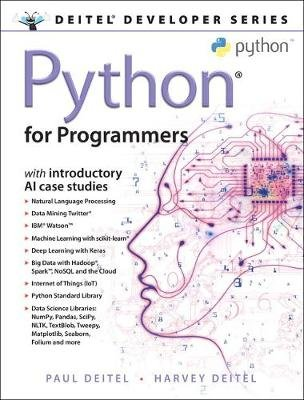 Python for Programmers - with Big Data and Artificial Intelligence Case Studies (Hardcover): Paul Deitel, Harvey Deitel