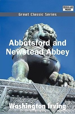 Abbotsford and Newstead Abbey (Large print, Paperback, large type edition): Washington Irving
