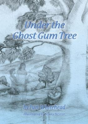 Under the Ghost Gum Tree (Electronic book text): Pam Whitehead