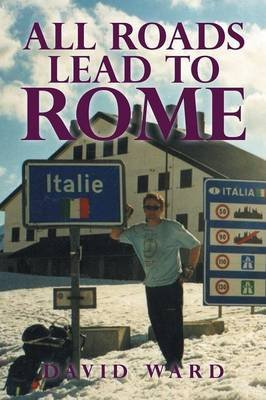 All Roads Lead to Rome (Paperback): David Ward