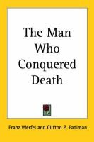 The Man Who Conquered Death (Paperback): Franz Werfel