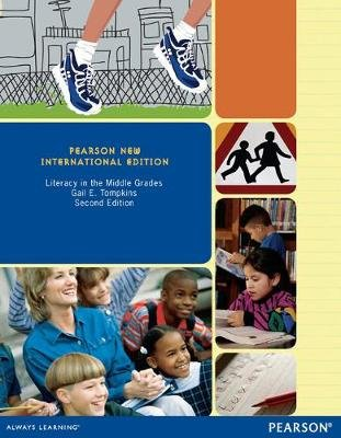 Literacy in the Middle Grades: Pearson New International Edition (Paperback, 2nd edition): Gail Tompkins