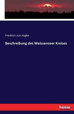 Beschreibung Des Weissenseer Kreises (German, Paperback): Friedrich Von Hagke