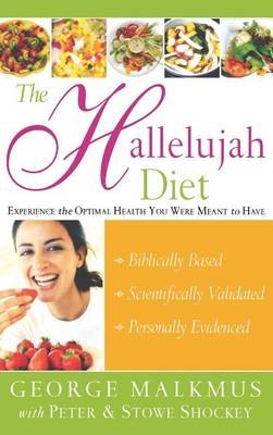 The Hallelujah Diet (Hardcover): George H. Malkmus