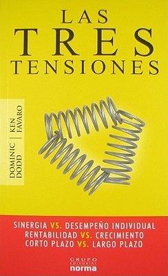 Las Tres Tensiones (Spanish, Paperback): Dominic Dodd, Ken Favaro