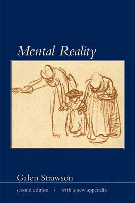 Mental Reality (Paperback, second edition, with a new appendix): Galen Strawson