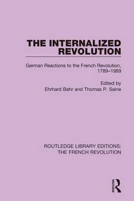 The Internalized Revolution (Hardcover): Ehrhard Bahr, Thomas P. Saine