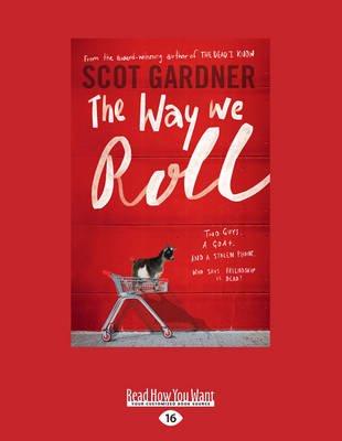 The Way We Roll (Large print, Paperback, Large type / large print edition): Scot Gardner
