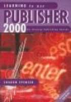 Learning to Use Publisher 2000 (Paperback): Sharon Spencer
