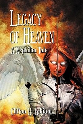 Legacy of Heaven - A Nephilim Tale (Paperback): Clifton H. Gilliam