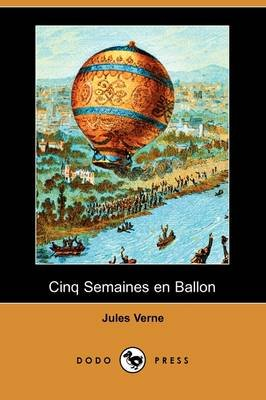 Cinq Semaines En Ballon (Dodo Press) (English, French, Paperback): Jules Verne