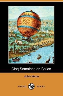 Cinq Semaines En Ballon (Dodo Press) (English, French, Paperback): Jules Verne