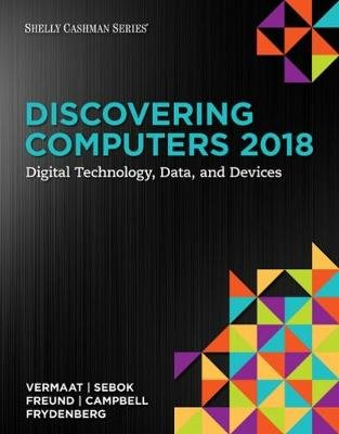 Discovering Computers 2018 - Digital Technology, Data, and Devices (Paperback, New edition): Misty Vermaat, Steven Freund,...