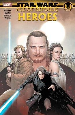 Star Wars: Age Of The Republic - Heroes (Paperback): Jody Houser