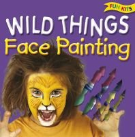 Wild Things Face Painting (Hardcover):