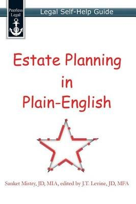 Estate Planning in Plain-English - Legal Self-Help Guide (Paperback): J T Levine