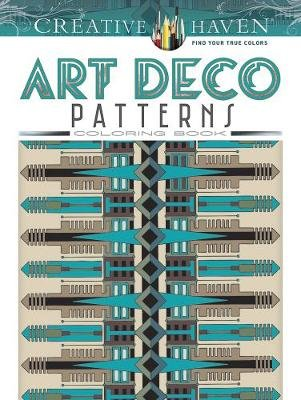 Creative Haven Art Deco Patterns Coloring Book (Paperback): William Rowe