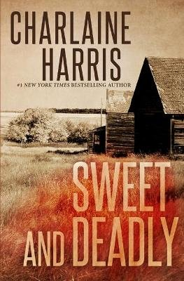 Sweet and Deadly (Paperback): Charlaine Harris