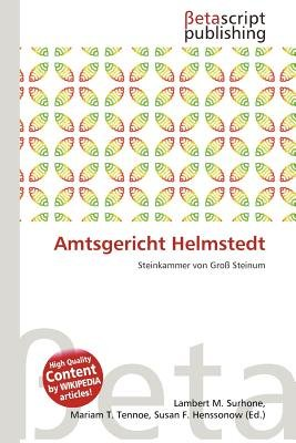 Amtsgericht Helmstedt (German, Paperback): Lambert M. Surhone, Mariam T. Tennoe, Susan F. Henssonow