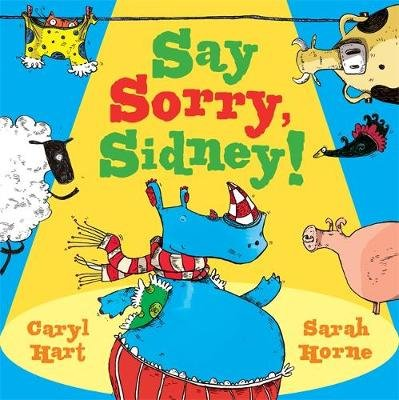 Say Sorry Sidney (Paperback): Caryl Hart