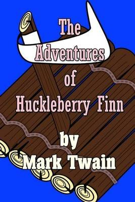 The Adventures of Huckleberry Finn (Paperback): Mark Twain