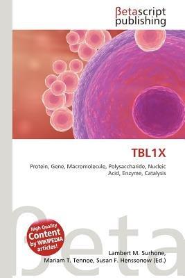 Tbl1x (Paperback): Lambert M. Surhone, Mariam T. Tennoe, Susan F. Henssonow