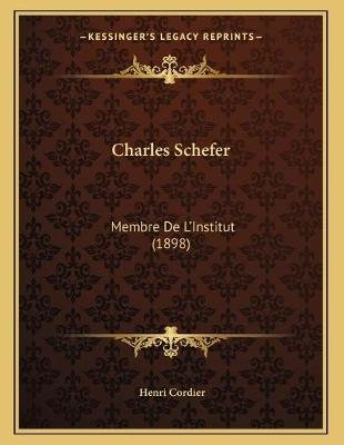 Charles Schefer - Membre de L'Institut (1898) (French, Paperback): Henri Cordier