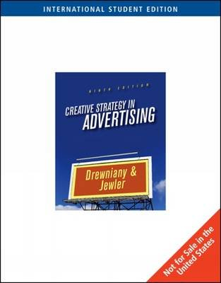Creative Strategy in Advertising (Paperback, 9th Revised edition): Bonnie Drewniany, A. Jerome Jewler