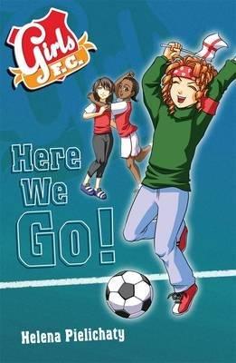 Girls FC, Bk. 12 (Paperback): Helena Pielichaty