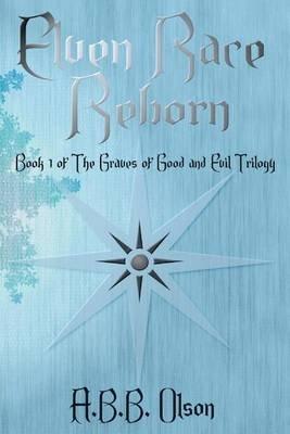 Elven Race Reborn (Paperback): A.B.B. Olson