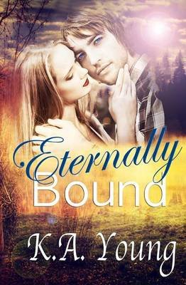Eternally Bound (Paperback): K. a. Young