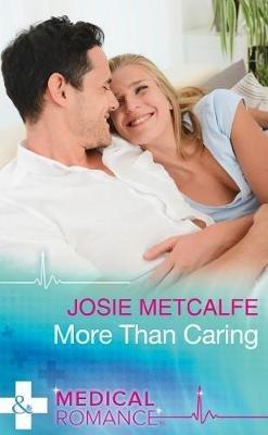 Denison Memorial Hospital, 4 - More Than Caring (Electronic book text): Josie Metcalfe