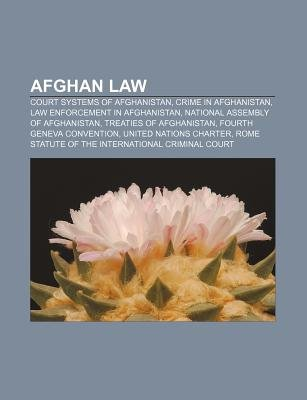 Afghan Law - Court Systems of Afghanistan, Crime in Afghanistan, Law Enforcement in Afghanistan, National Assembly of...