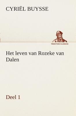 Het Leven Van Rozeke Van Dalen, Deel 1 (Dutch, Paperback): Cyriel Buysse