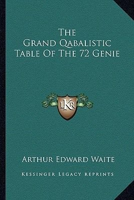 The Grand Qabalistic Table of the 72 Genie (Paperback): Arthur Edward Waite