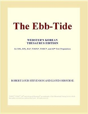 The Ebb-Tide (Webster's Korean Thesaurus Edition) (Electronic book text): Inc. Icon Group International