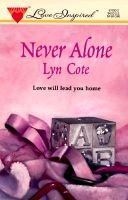 Never Alone (Paperback): Lyn Cote