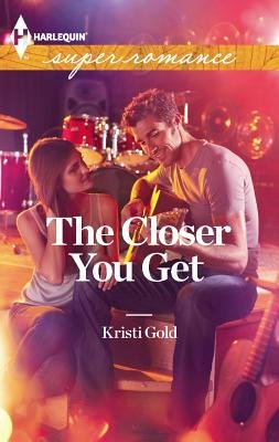 The Closer You Get (Paperback): Kristi Gold