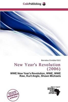 New Year's Revolution (2006) (Paperback): Barnabas Crist Bal