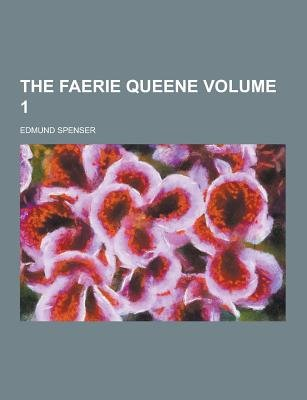 The Faerie Queene Volume 1 (Paperback): Edmund Spenser