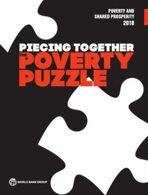 Poverty and shared prosperity 2018 - piecing together the poverty puzzle (Paperback): World Bank