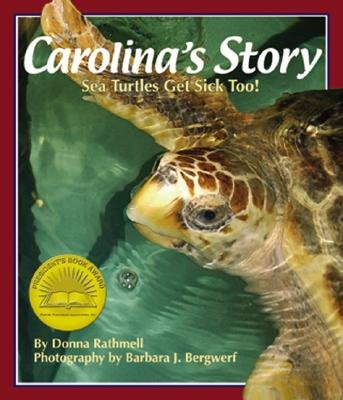 Carolina's Story - Sea Turtles Get Sick Too (Hardcover): Donna Rathmell